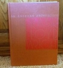 FRANK LLOYD WRIGHT -  Signed - AN AMERICAN ARCHITECTURE