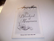 1989 AMERICAN STAGE COMPANY  PLAYBILL- THE BLUEBIRD OF HAPPINESS - ARRICK LEPOR