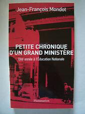 Petite Chronique d'un Grand Ministère (Education) / JF.Mondot / Flammarion -2002
