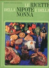 LE RICETTE DELLA NIPOTE E DELLA NONNA*FIAMMETTA POSITANO 1976