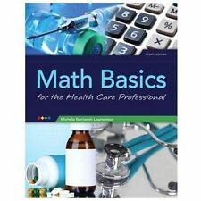 Math Basics : For the Health Care Professional by Michele Lesmeister (2013, Spi…