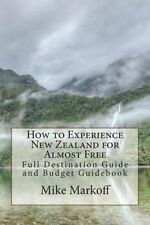 How to Experience New Zealand for Almost Free: Full Destination Guide and Budget