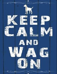 Blue Fence Keep Calm and Wag On Dog Pet Funny Metal Sign Wall Art