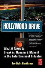 USED (GD) Hollywood Drive: What it Takes to Break in, Hang in & Make it in the E