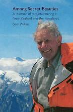 Among Secret Beauties: A Memoir of Mountaineering in New Zealand and...