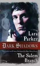 Dark Shadows: the Salem Branch by Lara Parker