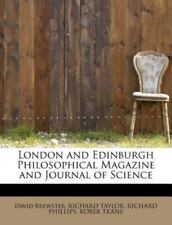 London And Edinburgh Philosophical Magazine And Journal Of Science: By David ...