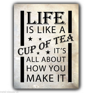 SIGN METAL PLAQUE - LIFE IS LIKE A CUP OF TEA print poster picture hanging