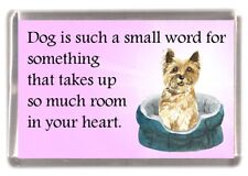 """Cairn Terrier Dog Fridge Magnet """"Dog is such a small word...."""" by Starprint"""