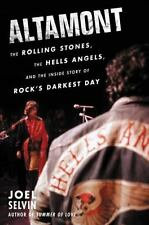 Altamont: The Rolling Stones, the Hells Angels, and the Inside Story of Rock's D