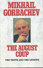 Mikhail Gorbachev signed The August Coup - 1991 First Ed. VG+/NF Very Rare!  COA