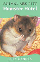 Animal Ark Pets: Hamster Hotel, Daniels, Lucy , Acceptable   Fast Delivery
