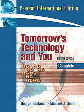 Tomorrow's Technology and You: Complete by Beekman, George, Quinn, Michael J.
