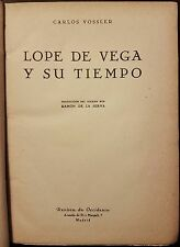 Lope de vega y su Tiempo. Carlos Vossler. Revista de Occidente, Madrid Important