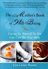The Mother's Book of Well-Being: Caring for Yourself So You Can Care for Your Ba