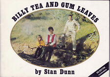 BILLY TEA and GUM LEAVES By Stan Dunn BOOK S/C Signed    SirH70