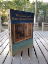 THE GOLDEN AGE OF DUTCH MANUSCRIPT PAINTING 1989