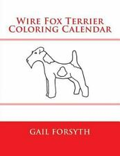 Wire Fox Terrier Coloring Calendar by Gail Forsyth (2014, Paperback)