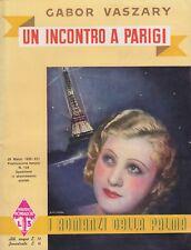 Vaszary,Un incontro a Parigi, Mondadori, 1938,romanzo rosa,I romanzi della palma