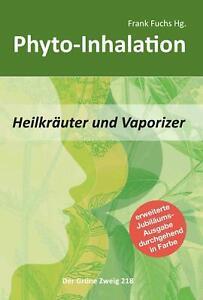 Phyto-Inhalation: Heilkräuter und Vaporizer - Konzentrierte Pflanzenkraft - NEU!