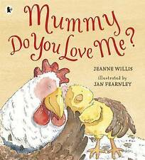 Mummy, Do You Love Me?, Willis, Jeanne, New Book