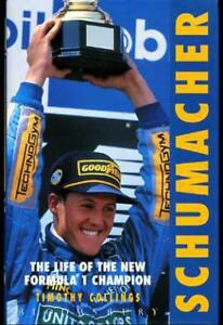 Schumacher: The Life of the New Formula 1 Champion, Collings, Timothy