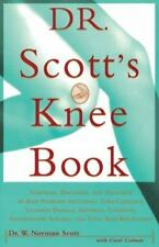 Dr. Scott's Knee Book: Symptoms, Diagnosis, and Treatment of Knee Problems Inclu