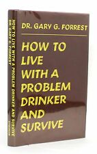 How to Live with a Problem Drinker & Survive Alcoholic Gary Forrest Signed 1st