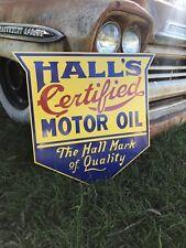 Antique Vintage Old Style HALLS Motor oil Sign