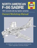 HAYNES NORTH AMERICAN F-86 SABRE OWNERS' WORKSHOP MANUAL DAY FIGHTER VARIANTS
