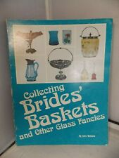Collecting Bride's Baskets & Other Glass Fancies by John Mebane 1976