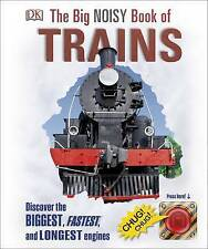 The Big Noisy Book of Trains, Very Good Condition Book, DK, ISBN 9780241257630