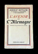 ADOLF HITLER : L'AVENIR DE L'ALLEMAGNE . FERNAND SORLOT . 1936 [NAZISME]