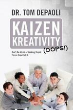 Kaizen Kreativity (Oops!) : Don't Be Afraid of Looking Stupid. I'm an Expert...