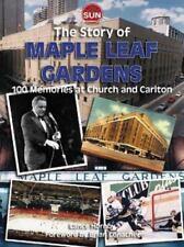 The Story of Maple Leaf Gardens : 100 Memories at Church and Carlton + Bonus