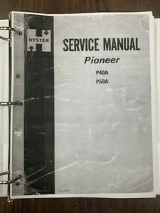 HYSTER PIONEER SERVICE MANUAL P40A-P50A BOOK# 599677