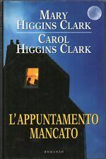 MARY E CAROL HIGGINS CLARK - L'APPUNTAMENTO MANCATO (OTTIME CONDIZIONI)