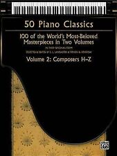 50 Piano Classics -- Composers H-Z, Vol 2: 100 of the World's Most-Beloved Maste