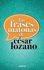 Las Frases Matonas de Cesar Lozano by Cesar Lozano (2013, Paperback)