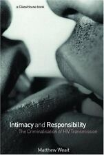 Intimacy and Responsibility : The Criminalisation of HIV Transmission by...