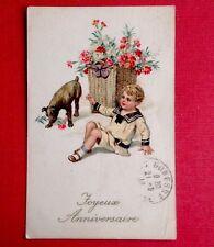 CPA. 1918. ANNIVERSAIRE. GARÇON En Costume Marin. CHIEN. ŒILLETS ROUGES. Panier.