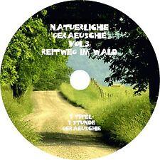 NATÜRLICHE GERÄUSCHE Vol. 3 -  REITWEG IM WALD Entspannung  Audio CD Wellness