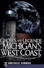Haunted America: Ghosts and Legends of Michigan's West Coast by Amberrose...