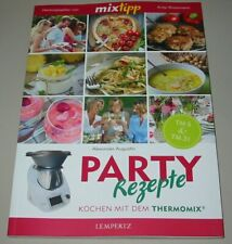 TM5 & TM31 Party-Rezepte, Kochen mit dem Thermomix Kochbuch/Handbuch/Rezept-Buch