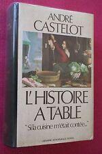 L HISTOIRE A TABLE ANDRE CASTELOT éd PERRIN 1979 ILLUSTRATIONS