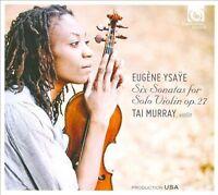 Eugene Ysaye: Six Sonatas for Solo Violin - Tai Murray (CD Silpcase, HM, AM) NEW