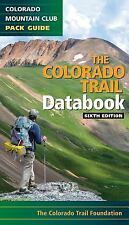 THE COLORADO TRAIL DATABOOK - COLORADO TRAIL FOUNDATION (COR) - NEW BOOK