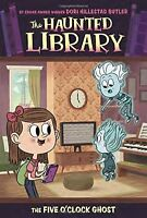 The Five OClock Ghost #4 (The Haunted Library) by Dori Hillestad Butler