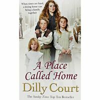 A Place Called Home By Dilly Court. 9781784753061