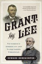 Grant and Lee : Victorious American and Vanquished Virginian by Edward H.,...